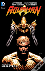 Aquaman Tp Vol 6 Maelstrom