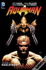 Aquaman Volume 6: Maelstrom Hc (The New 52)