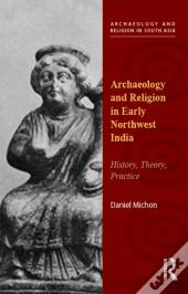 Archaeology And Religion In Early Northwest India