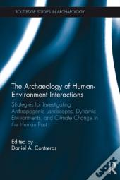 Archaeology Of Human-Environment Interactions