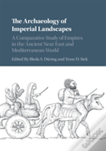 Archaeology Of Imperial Landscapes