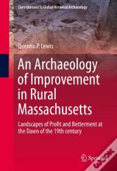 Archaeology Of Improvement In Rural Massachusetts