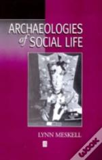Archaeology Of Social Life