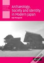 Archaeology, Society And Identity In Modern Japan