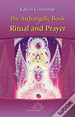 Archangelic Book Of Ritual And Prayer