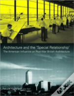 Architecture And The 'Special Relationship'