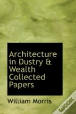Architecture In Dustry & Wealth Collected Papers