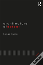 Architecture Of Defeat