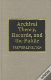 Archival Theory, Records And The Public