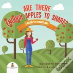 Are There Enough Apples To Share? Learn To Compare! Math Book For Kindergarten | Children'S Early Learning Books