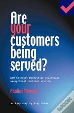 Are Your Customers Being Served?