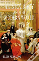 Aristocracy And The Modern World