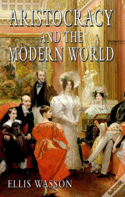 Wook.pt - Aristocracy And The Modern World