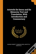 Aristotle De Sensu And De Memoria; Text And Translation, With Introduction And Commentary
