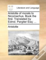 Aristotle Of Morals To Nicomachus. Book