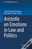Aristotle On Emotion In Law And Politics
