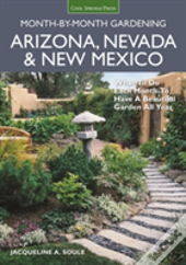 Arizona, Nevada & New Mexico Month-By-Month Gardening