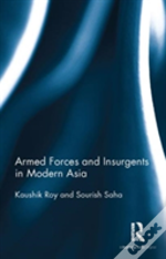 Armed Forces And Insurgents In Modern Asia