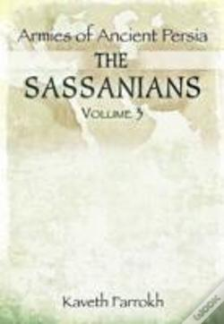 Wook.pt - Armies Of Ancient Persia The Sassanians