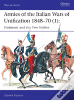 Armies Of The Italian Wars Of Unification 1848-70 1