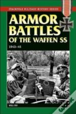 Armor Battles Of The Waffen Ss 1943-45
