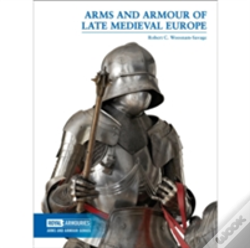 Wook.pt - Arms And Armour Of Late Medieval Europe