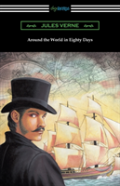 Around The World In Eighty Days (Translated By George Makepeace Towle)