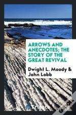Arrows And Anecdotes; The Story Of The Great Revival