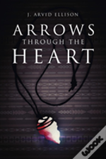 Arrows Through The Heart