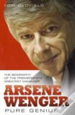 Arsene Wenger Pure Genius