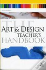 Art & Design Teachers Handbook