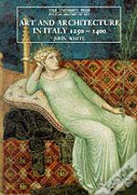 Art And Architecture In Italy, 1250-1400