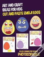Art And Craft Ideas For Kids (Cut And Paste Emoji Eggs)