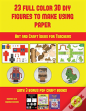 Art And Craft Ideas For Teachers (23 Full Color 3d Figures To Make Using Paper)