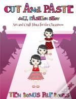 Art And Craft Ideas For The Classroom (Cut And Paste Doll Fashion Show)