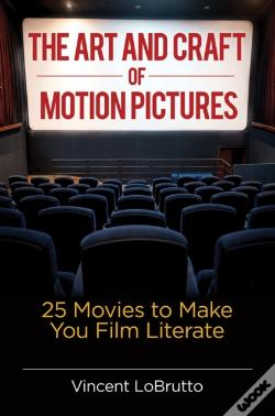 Wook.pt - Art And Craft Of Motion Pictures: 25 Movies To Make You Film Literate