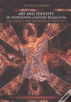 Wook.pt - Art And Identity In Thirteenth-Century Byzantium