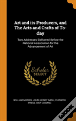 Art And Its Producers, And The Arts And Crafts Of To-Day