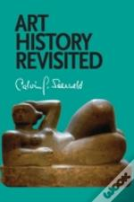 Art History Revisited: Sundry Writings A
