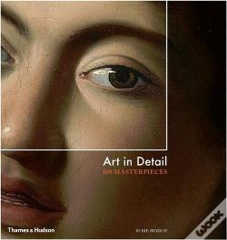 Wook.pt - Art In Detail  100 Masterpieces /Anglais