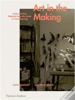 Wook.pt - Art in the Making: Artists and their Materials from the Studio to Crowdsourcing