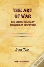 Art Of War - The Oldest Military Treatise In The World