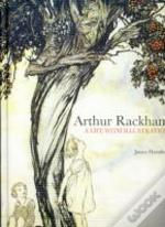 Arthur Rackham A Life With Illustration