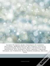 Articles On Alumni Of Queen Mary, University Of London, Including: Bernard Butler, Bill O'Reilly (Political Commentator), Peter Hain, Bruce Dickinson,