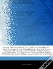 Articles On Berlin S-Bahn Stations, Including: List Of Berlin S-Bahn Stations, Berlin Jungfernheide Station, Berlin Warschauer Strae Station, Berlin