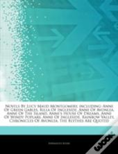 Articles On Novels By Lucy Maud Montgomery, Including