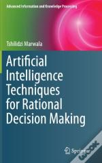 Artificial Intelligence Techniques For Rational Decision Making