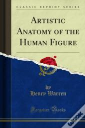 Artistic Anatomy Of The Human Figure