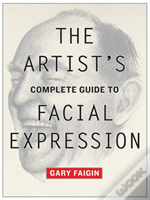 Artist'S Complete Guide To Facial Expression
