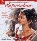 Artist'S Essential Guide To Watercolour